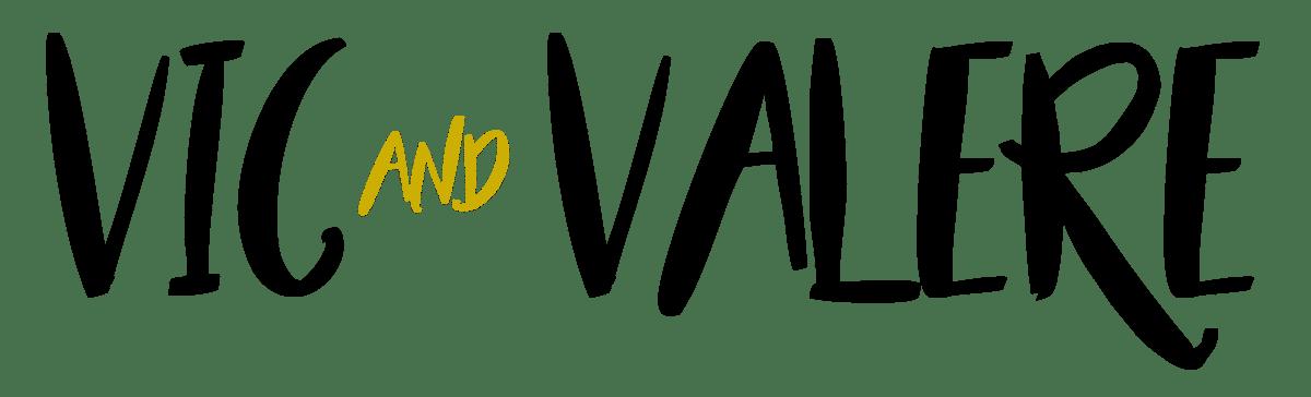 VIC & VALERE